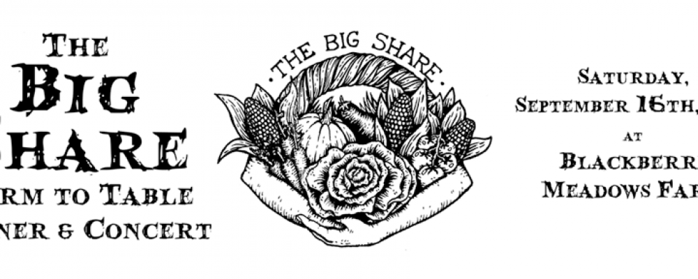 The Big Share Farm to Table Dinner and Concert